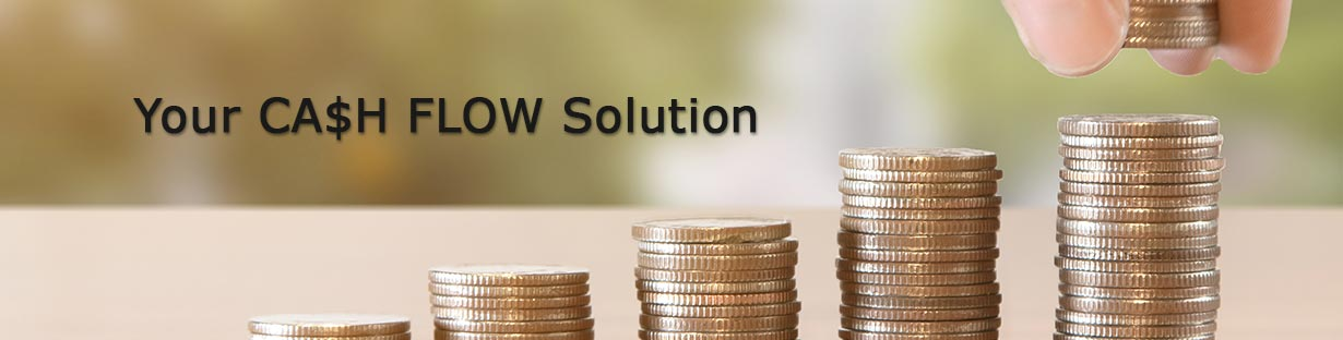 Your Cash Flow Solution